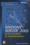 Microsoft windows server 2003: kit de implementacion por Microsoft Corporation