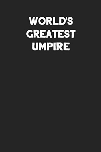 World's Greatest Umpire: Blank Lined Composition Notebook Journals to Write in For Men or Women