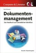 Dokumenten-Management: Konzepte, Techniken und Lösungen