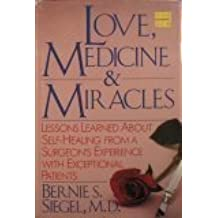 Love, Medicine, and Miracles by Bernie S. Siegel (1986-05-01)