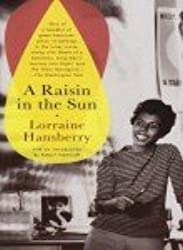 [Raisin in the Sun] [by: Lorraine Hansberry]