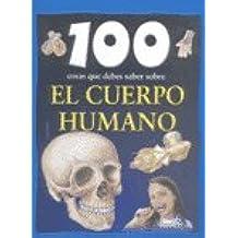 100 cosas que debes saber sobre el cuerpo/100 Things You Should Know About The Human Body