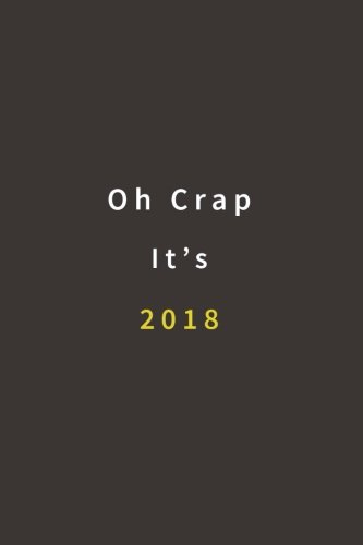 Oh Crap It's 2018: Lined Notebook