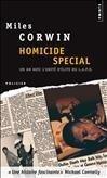 Homicide spécial : Un an avec l'unité d'élite d'investigation de la police de Los Angeles de Miles Corwin (19 novembre 2009) Poche