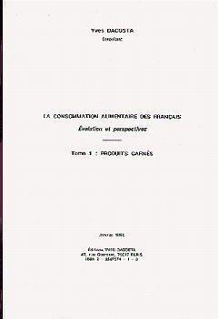 La consommation alimentaire des français : evolution et perspectives t1 par Dacosta