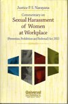 Commentary on Sexual Harassment of Women at Workplace: (Prevention, Prohibition and Redressal) Act, 2013