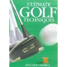 ULTIMATE GOLF TECHNIQUES [Hardcover] by Campbell, Malcolm
