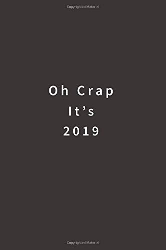 Oh Crap It's 2019: Lined notebook