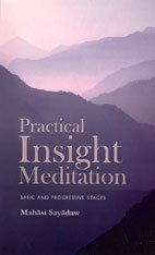 Practical Insight Meditation: Basic and Progressive Stages by Mahasi Sayadaw (7-Sep-1998) Paperback
