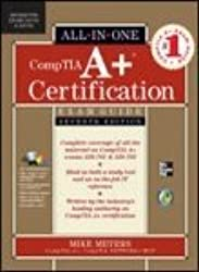 CompTIA A+ Certification All-in-One Exam Guide, Seventh Edition (Exams 220-701 & 220-702) by Mike Meyers (2010-08-01)