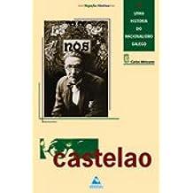 Castelao: Unha historia do nacionalismo galego (Biografías históricas)