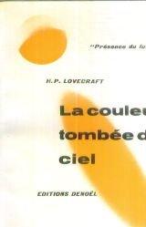 La couleur tombée du ciel. par Lovecraft H Oward -P Hillips .