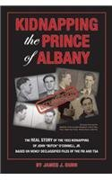 Kidnapping the Prince of Albany: John O'Connell Kidnapping of 1933 by James Dunn (2014-11-03)