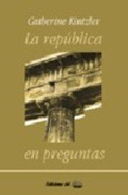 La Republica En Preguntas/The Republic in Questions (Razon Politica/Educaion/Political Reason/Education)