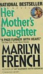 Her Mother's Daughter by Marilyn French (1988-09-12)