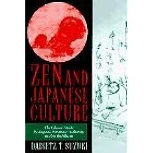 Zen and Japanese Culture: The Classic Study by Japans Foremost Authority on Zen Buddhism by Daisetz Teitaro Suzuki (1997-07-24)
