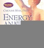 [Energy Anatomy: The Science of Personal Power, Spirituality and Health] (By: Caroline M. Myss) [published: March, 2002]