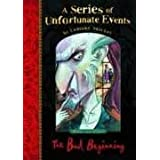 The Bad Beginning: No. 1 (A Series of Unfortunate Events)