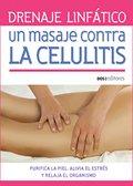 Drenaje linfatico / Lymphatic drainage: Un Masaje Contra La Celulitis / an Anti-cellulite Massage