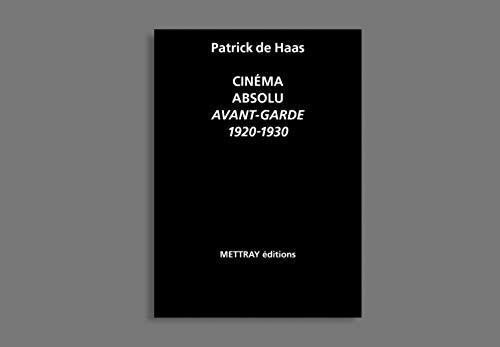 Cinéma absolu : Avant-garde 1920-1930