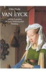 Van Eyck and the Founders of Early Netherlandish Painting (HMSAH 11) (Studies in Medieval and Early Renaissance Art History) by Otto Pacht (1999-12-31)