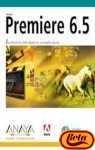 Adobe Premiere 6.5: La Edicion de Vid...