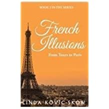 French Illusions: From Tours to Paris Paperback April 22, 2015