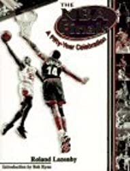 The NBA Finals: A Fifty Year Celebration by Roland Lazenby (1996-08-02)