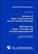 Dictionary of Boiler, Firing System and Flue-Gas Cleaning Technology<br>Wörterbuch der Kessel-, Feuerungs- und Rauchgasreinigungstechnik<br>: ... English - German/ German - English