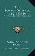 the-science-observer-v2-5-1878-86-a-journal-for-scientists-1886