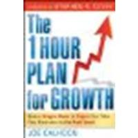 (The One Hour Plan for Growth: How a Single Sheet of Paper Can Take Your Business to the Next Level) By Calhoon, Joe (Author) Paperback on (11 , 2010) par Joe Calhoon