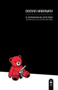 El patriarcado del osito Teddy: Taxidermia en el Jardín del Edén