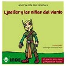 Ljsalfar y los niños del viento. Un cuento para jugar. Comprensión lectora (Educación Física. Infantil y Primaria) - 9788497291286