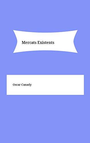 Mercats Existents (Catalan Edition) por Oscar Canady