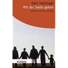 Mit der Seele gehen: Gespräche mit Bert Hellinger