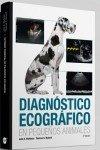 Diagnóstico ecográfico en pequeños animales, 3ª ed. por Thomas G. Nyland