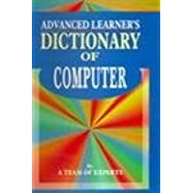Advanced Learner's Dictionary of Computers