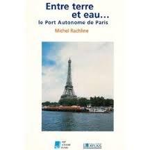 Entre terre et eau : Le port autonome de Paris (Collection Encyclopédie 3000)