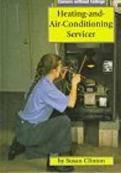 Heating-And-Air-Conditioning Servicer (Careers Without College (Capstone)) by Susan Clinton (1998-03-01)