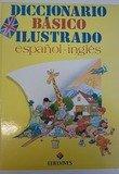 Diccionario Basico Ilustrado Español-Ingles por Maria Alarcon Garcia