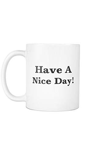 Have A Nice Day! Kaffeetasse