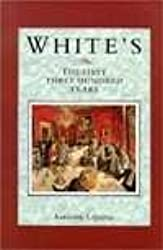 White's : The First Three Hundred Years by Anthony Lejeune (1993-06-24)