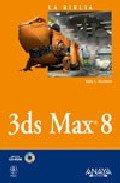 3ds max 8 (+CD-rom) (Biblia De) por Kelly L. Murdock