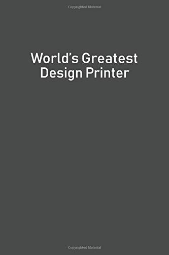 World's Greatest Design Printer: Lined Notebooks