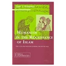 Humanism in the Renaissance of Islam: The Cultural Revival During the Buyid Age by Joel L Kraemer (1992-10-01)