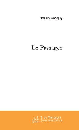 Le Passager (FICTION ET LITT) par Marius Anaguy