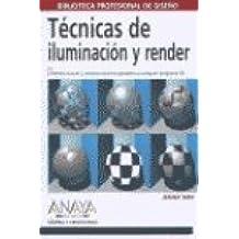 Tecnicas de Iluminacion y Render (Diseno Y Creatividad / Design and Creativity)
