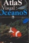 Atlas Visual de los Oceanos/Ocean Discovery Atlas