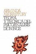Teoria y tecnica psicoanalisis niños por Arminda Aberastury