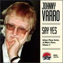 Say Yes - Arbors Piano Series at Mike's Place 2 by Johnny Varro
